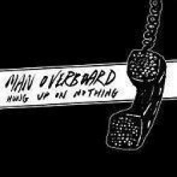 Man Overboard – Hung Up on Nothing