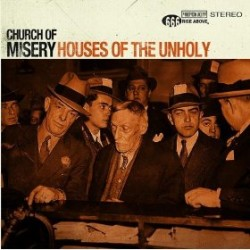 Church of Misery – Houses of the Unholy