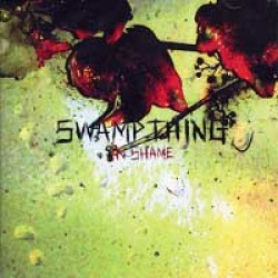 Swamp Thing – In Shame