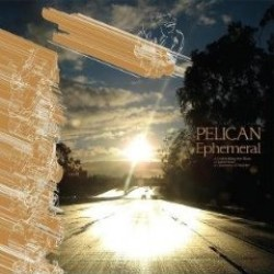 Pelican – Ephemeral
