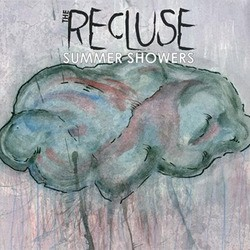 The Recluse – Summer Showers