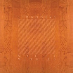 Strangers – Night Minutes