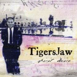 Tigers Jaw – Spirit Desire
