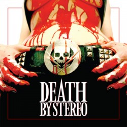 Death By Stereo – Death is My Only Friend