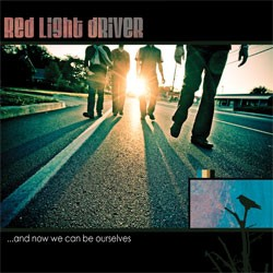 Red Light Driver – …and Now We Can Be Ourselves
