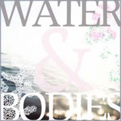 Water & Bodies – Water & Bodies