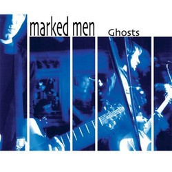 Marked Men – Ghosts
