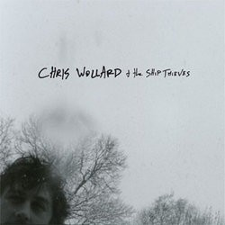 Chris Wollard & The Ship Thieves – Chris Wollard & The Ship Thieves