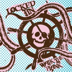 Locked In – Walk the Plank