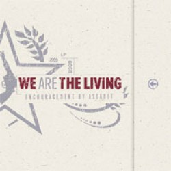 We are the Living – Encouragement by Assault