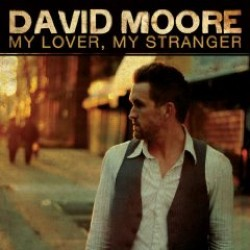 David Moore – My Lover, My Stranger