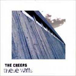 The Creeps – These Walls