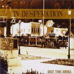 In Desperation – Ghost Town, America