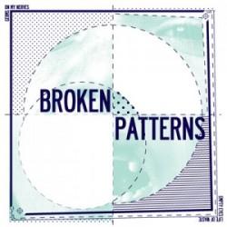 Broken Patterns – Broken Patterns