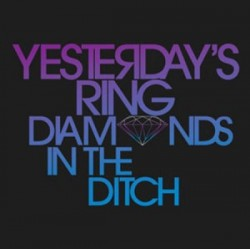 Yesterday's Ring – Diamonds in the Ditch