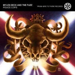 Myles Deck and the Fuzz – Police Cops