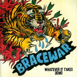 Bracewar – Whatever it Takes