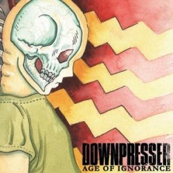 Downpresser – Age of Ignorance