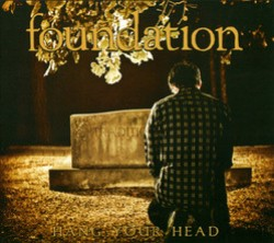 Foundation – Hang Your Head