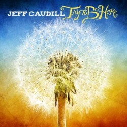 Jeff Caudill – Try to be Here