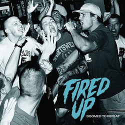 Fired Up – Doomed to Repeat