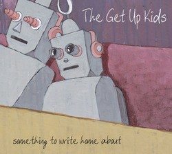 The Get Up Kids – Something to Write Home About (Reissue)