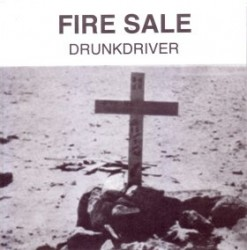 Drunkdriver – Fire Sale