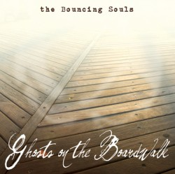 The Bouncing Souls – Ghosts on the Boardwalk