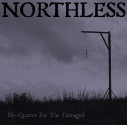 Northless – No Quarter for the Damaged