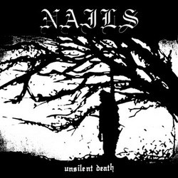 Nails – Unsilent Death