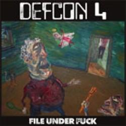 Defcon 4 – File Under Fuck