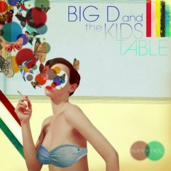Big D and the Kids Table – Fluent In Stroll
