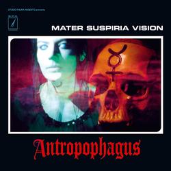Mater Suspiria Vision – Antropophagus