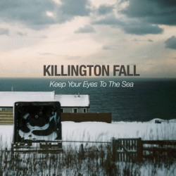Killington Fall – Keep Your Eyes To The Sea