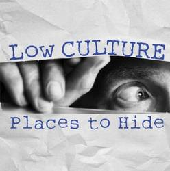 Low Culture – Places To Hide