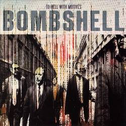 Bombshell – To Hell with Motives