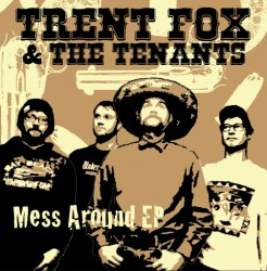 Trent Fox & The Tenants – Mess Around