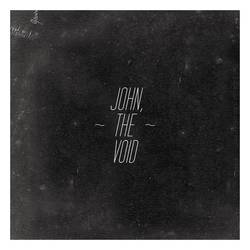 John, The Void – Self Titled EP