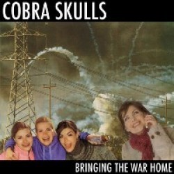 Cobra Skulls – Bringing The War Home