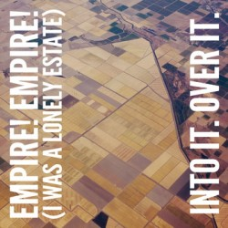 Various Artists – Empire! Empire! (I Was A Lonely State)/Into it. Over it. – Split