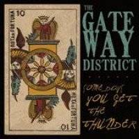 Gateway District – Some Days You Get The Thunder
