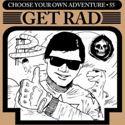 Get Rad – Choose Your Own Adventure