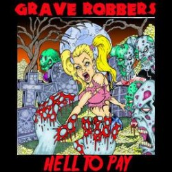 Grave Robbers – Hell to Pay