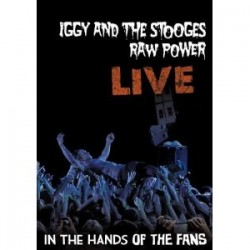 Iggy & The Stooges – Raw Power: Live In The Hands Of The Fans