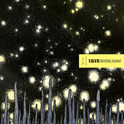 Isis – Wavering Radiant