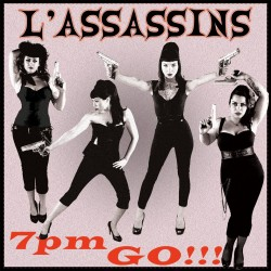 L'Assassins – 7 PM Go!!!