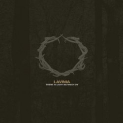 Lavinia – There Is Light Between Us