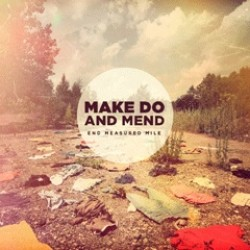 Make Do and Mend – End Measured Mile