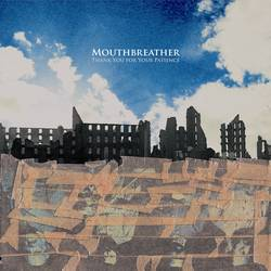 Mouthbreather – Thank You For Your Patience
