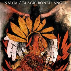 Nadja / Black Boned Angel – Nadja / Black Boned Angel